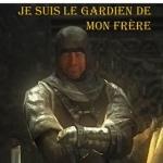 JE SUIS LE GARDIEN DE MON FRÈRE